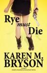 Rye Must Die