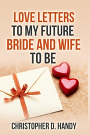 Love Letters To My Future Bride And Wife To Be