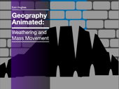 Geography Animated: Weathering and Mass Movement