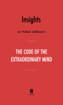 Insights on Vishen Lakhiani's The Code of the Extraordinary Mind by Instaread