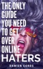 The Only Guide You Need To Get Over Online Haters