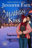 Jennifer Faye - A Mistletoe Kiss  artwork