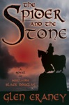 The Spider And The Stone A Novel Of Scotlands Black Douglas