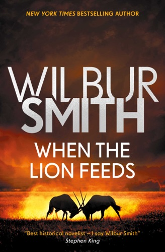Wilbur Smith - When the Lion Feeds