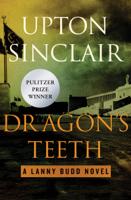 Upton Sinclair - Dragon's Teeth artwork