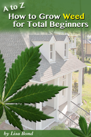 A to Z How to Grow Weed at Home for Total Beginner book