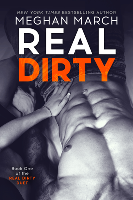 Real Dirty - Meghan March book