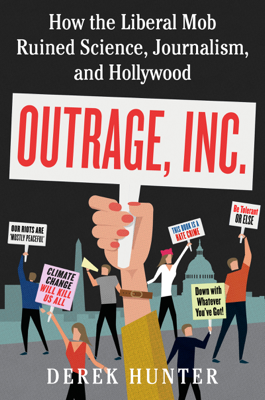 Outrage, Inc. - Derek Hunter book