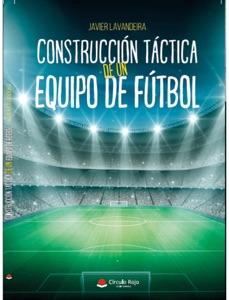 Construcción Táctica De Un Equipo De Fútbol Book Cover