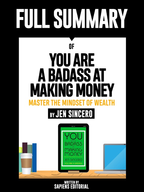 Full Summary Of You Are A Badass At Making Money Master The