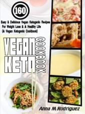 Vegan Keto Cookbook 160 Easy Delicious Vegan Ketogenic Recipes