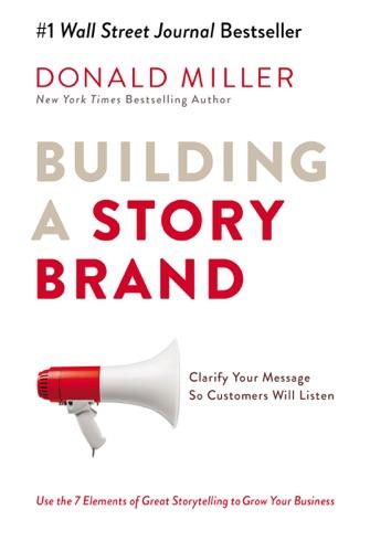 Building a StoryBrand - Donald Miller - Donald Miller