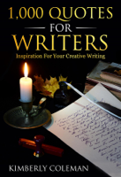 Kimberly Coleman - 1,000 Quotes For Writers artwork