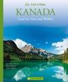 Kanada - Die Welt Erleben Faszinierender Reise Bildband
