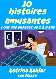 10 Histoires Amusantes Pour Vos Enfants De 2 5 Ans