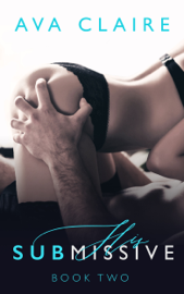His Submissive - Book Two book