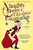Naughty Mummy's Christmas Escapades