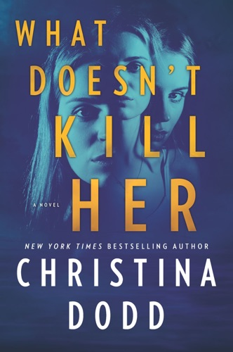 Christina Dodd - What Doesn't Kill Her