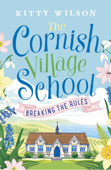 The Cornish Village School – Breaking the Rules