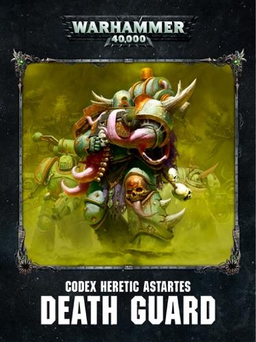 Games Workshop - Codex: Death Guard Enhanced Edition