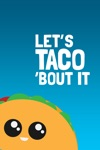 Lets Taco Bout It