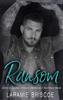 Ransom (LSERT #1) - Laramie Briscoe