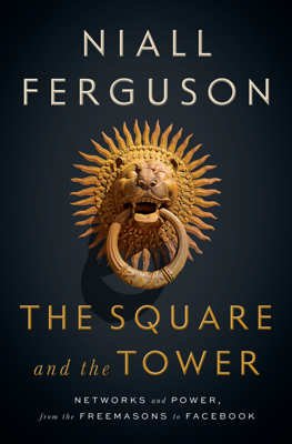 The Square and the Tower - Niall Ferguson book
