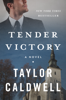 Tender Victory - Taylor Caldwell