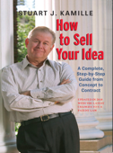 How to Sell Your Idea. (Updated in 2018 with the Latest Changes to US Patent Law)
