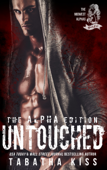 Untouched: The ALPHA Edition