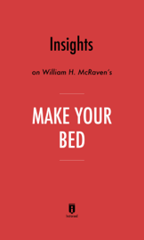 Insights on William H. McRaven's Make Your Bed by Instaread