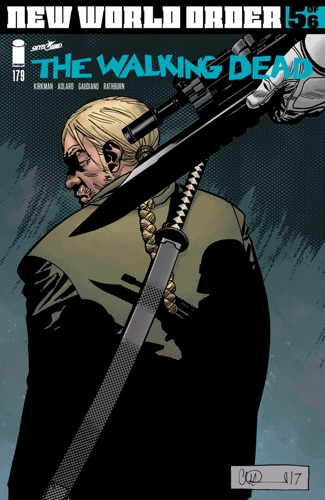 Robert Kirkman, Charlie Adlard & Stefano Gaudiano - The Walking Dead #179