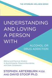 Understanding and Loving a Person with Alcohol or Drug Addiction book