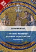 Storia della decadenza e rovina dell'Impero Romano, volume settimo Book Cover