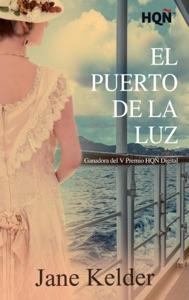El Puerto de la Luz (Ganadora V Premio Internacional HQÑ)