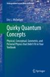 Quirky Quantum Concepts