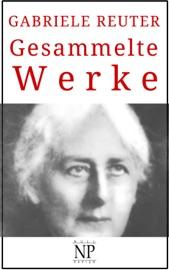 Gabriele Reuter Gesammelte Werke