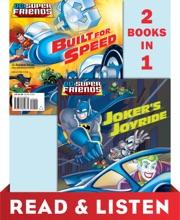 Joker's Joyride/Built For Speed (DC Super Friends): Read & Listen Edition