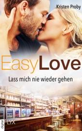 Easy Love - Lass mich nie wieder gehen PDF Download