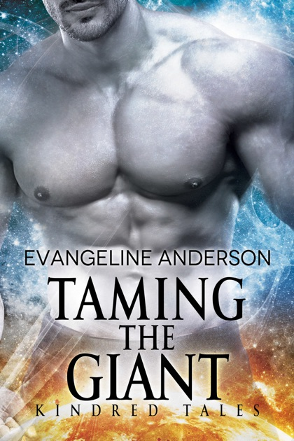 Taming The Giant A Kindred Tales Novel By Evangeline Anderson On