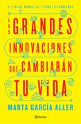 Las grandes innovaciones que cambiarán tu vida (Edición mexicana)