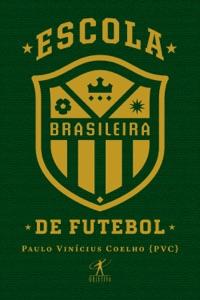 Escola brasileira de futebol Book Cover