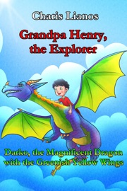 Grandpa Henry The Explorer Darko The Magnificent Dragon With The Greenish Yellow Wings