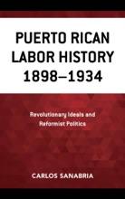 Puerto Rican Labor History 1898–1934