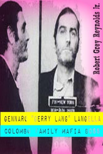 Robert Grey Reynolds Jr. - Gennaro Gerry Lang Langella Colombo Family Mafia Boss