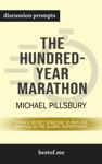 Summary The Hundred-Year Marathon Chinas Secret Strategy To Replace America As The Global Superpower By Michael Pillsbury  Discussion Prompts