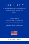 Fisheries Of The Northeastern United States - Northeast Multispecies Fishery - Emergency Secretarial Action US National Oceanic And Atmospheric Administration Regulation NOAA 2018 Edition