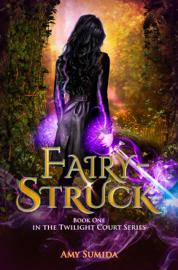 Fairy-Struck - Amy Sumida book summary