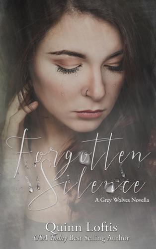 Forgotten Silence - Quinn Loftis - Quinn Loftis