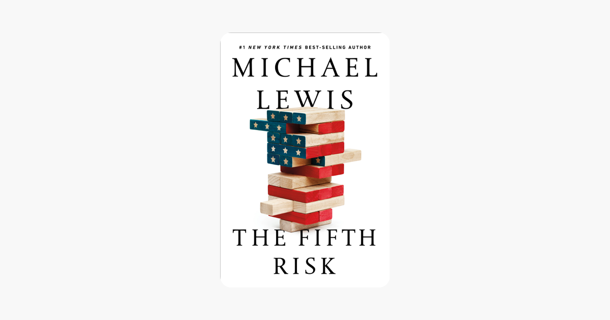 The Fifth Risk - Michael Lewis